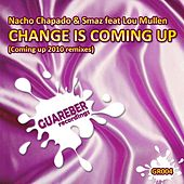 Play & Download Change Is Coming Up (feat. Lou Mullen) by Nacho Chapado | Napster