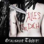 Play & Download Alles für Dich by Grausame Töchter   Napster
