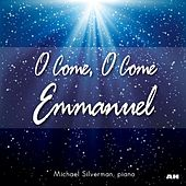 Play & Download O Come, O Come Emmanuel by Michael Silverman | Napster
