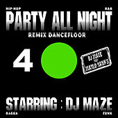 Play & Download Party All Night 4 by DJ Maze | Napster