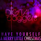 Have Yourself a Merry Little Christmas by Digital Daggers