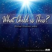 What Child Is This? by Michael Silverman