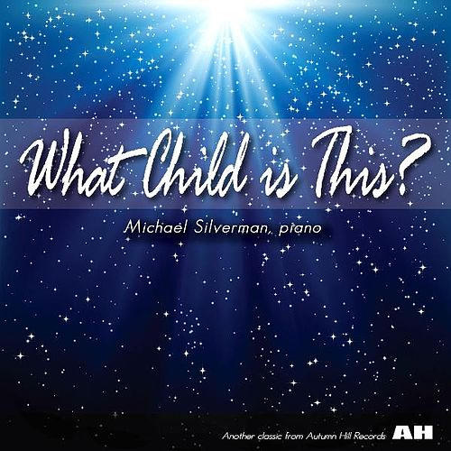 Play & Download What Child Is This? by Michael Silverman | Napster
