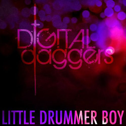 Play & Download Little Drummer Boy by Digital Daggers | Napster