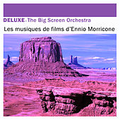 Play & Download Deluxe: Les musiques de films d'Ennio Morricone by The Big Screen Orchestra | Napster