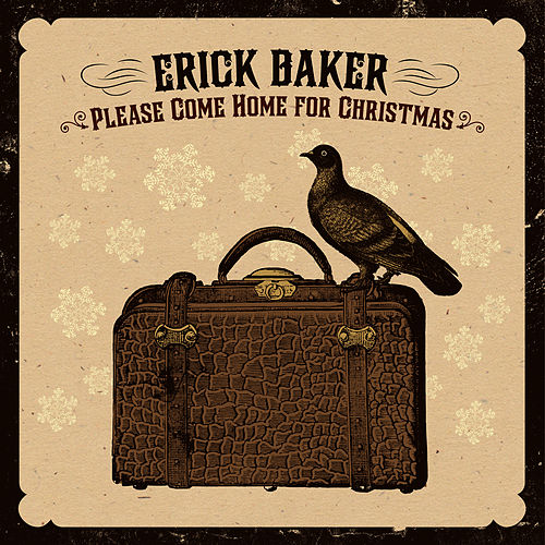 Play & Download Please Come Home for Christmas - Single by Erick Baker | Napster