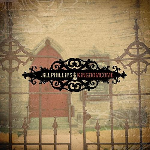 Play & Download Kingdom Come by Jill Phillips | Napster