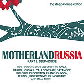 Play & Download Motherland Russia, Vol. 2 - Deep-House Edition by Various Artists | Napster
