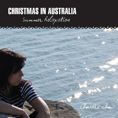 Christmas in Australia Summer Relaxation by Charlie Chan
