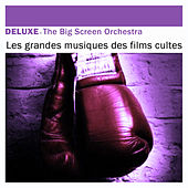 Deluxe: Les grandes musiques des films cultes by The Big Screen Orchestra