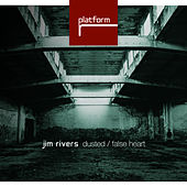 Play & Download Dusted / False Heart by Jim Rivers | Napster