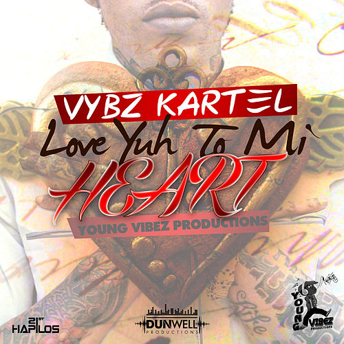 Play & Download Love Yuh to Mi Heart - Single by VYBZ Kartel | Napster