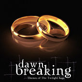 Play & Download Dawn Breaking - Themes of the Twilight Saga by Various Artists | Napster