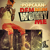 Play & Download Dem Nuh Worry Me - Single by Popcaan | Napster