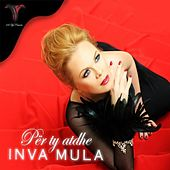 Play & Download Per Ty Atdhe by Inva Mula | Napster