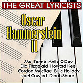 Play & Download The Great Lyricists – Oscar Hammerstein II by Various Artists | Napster