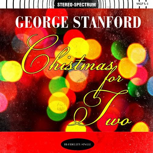 Play & Download Christmas for Two by George Stanford | Napster