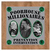 Play & Download Prevention Intervention by Poorhouse Millionaires | Napster