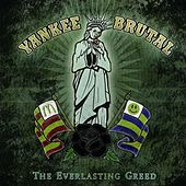 The Everlasting Greed by Yankee Brutal