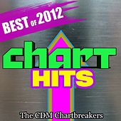 Chart Hits: Best of 2012 by The CDM Chartbreakers