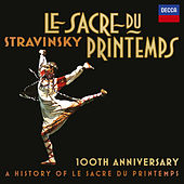 Play & Download Stravinsky: Le Sacre Du Printemps 100th Anniversary - A History Of Le Sacre Du Printemps by Various Artists | Napster