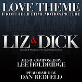 Play & Download Love Theme (From the Lifetime Motion Picture Liz & Dick) by Dan Redfeld | Napster