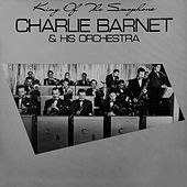 Play & Download King Of The Saxophone by Charlie Barnet | Napster