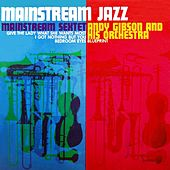 Play & Download Mainstream Jazz by Andy Gibson | Napster