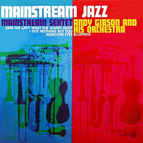 Mainstream Jazz by Andy Gibson
