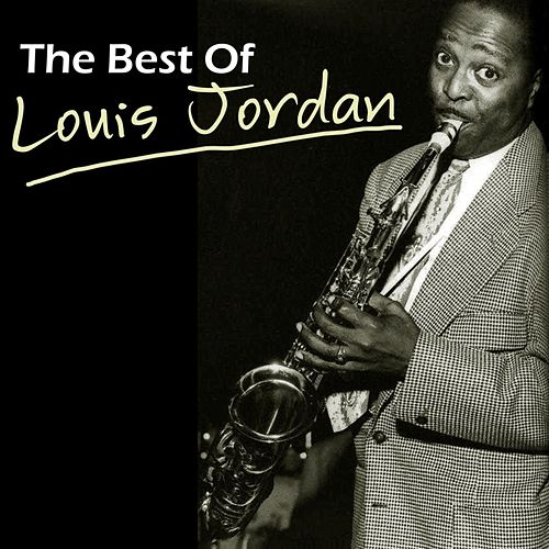 Play & Download The Best Of Louis Jordan by Louis Jordan | Napster