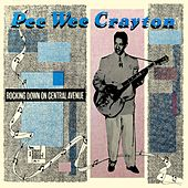 Play & Download Rocking Down On Central Avenue by Pee Wee Crayton | Napster