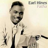 Play & Download Fatha by Earl Fatha Hines | Napster