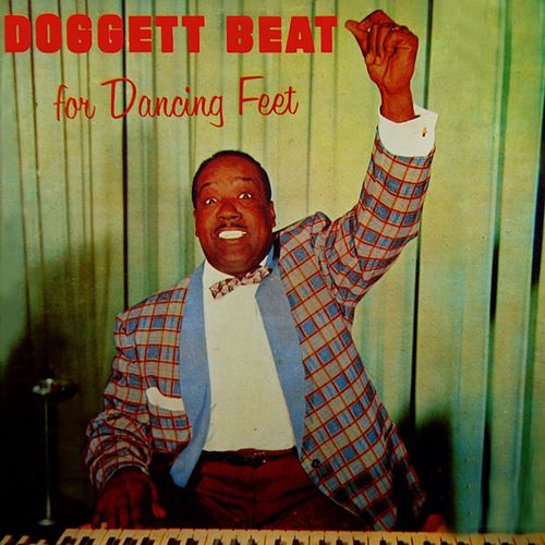 Play & Download Doggett Beat For Dancing Feet by Bill Doggett | Napster