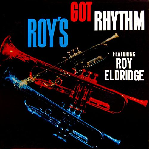 Play & Download Roy's Got Rhythm by Roy Eldridge | Napster
