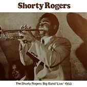 Big Band Live 1953 by Shorty Rogers