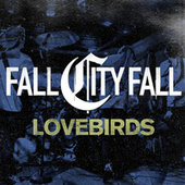 Lovebirds by Fall City Fall