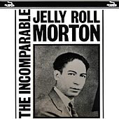 The Incomparable by Jelly Roll Morton