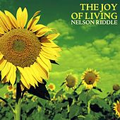 Play & Download The Joy Of Living by Nelson Riddle | Napster