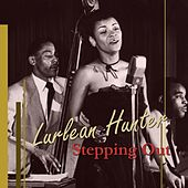 Play & Download Stepping Out by Lurlean Hunter | Napster