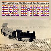 Play & Download Aboard The Dixie Hi-Flyer by Miff Mole | Napster