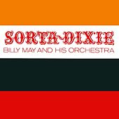 Sorta Dixie by Billy May