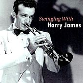 Swinging With Harry James by Harry James