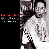 Play & Download The Complete Jelly Roll Morton Volumes 3 & 4 by Jelly Roll Morton | Napster