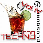Play & Download Techno Blood Vol. 4 by Various Artists | Napster