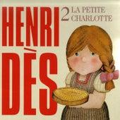 Henri Dès, vol. 2 (La petite Charlotte) (14 chansons et leurs versions instrumentales) by Henri Dès
