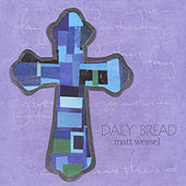 Play & Download Daily Bread by Matt Wessel | Napster