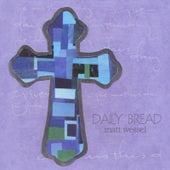 Daily Bread by Matt Wessel