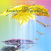 Play & Download The Leaves of Paradise by Kevin Kendle | Napster