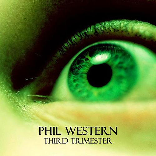 Third Trimester by Phil Western