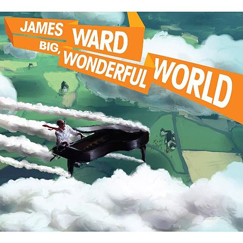 Play & Download Big Wonderful World by James Ward | Napster